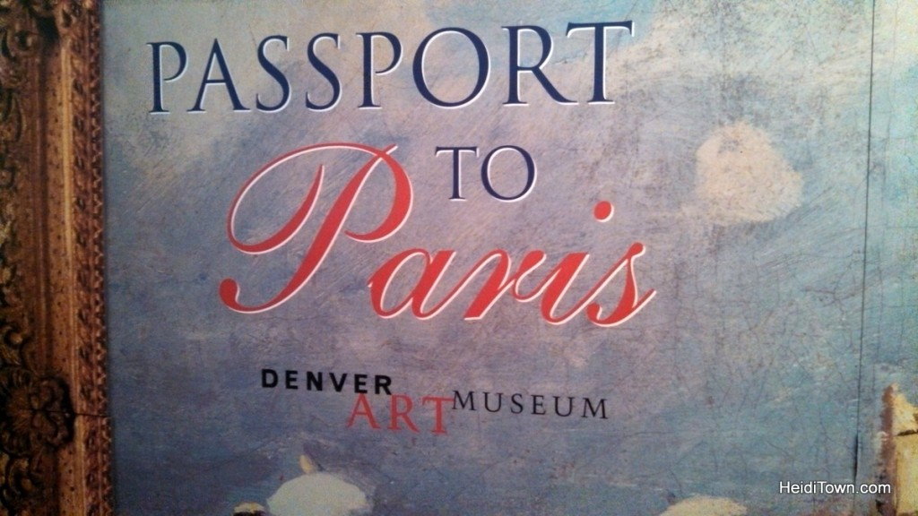 Passport to Paris at the Denver Art Museum. HeidiTown.com