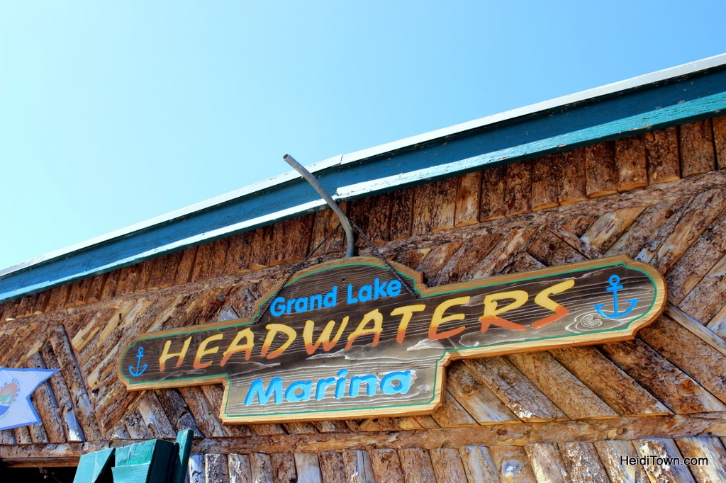 The perfect day in Grand Lake. Headwaters Marina sign. HeidiTown.com
